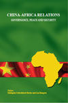 China-Africa Relations: Governance, Peace and Security